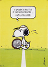 <h1>Charles M. Schulz (1922-2000)</h1>Snoopy, It doesn't matter if you win or loose?<br /><b>95 | B+ | Charles M. Schulz (1922-2000) - Snoopy, It doesn't matter if you win or loose? | &euro; 80 - 160</b>